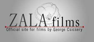 Zala Films: Official Site for Films by George Csicsery